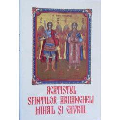 Acatistul Sfintilor Arhangheli Mihail si Gavriil
