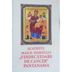 Acatistul Maicii Domnului Pantanassa – Vindecatoarea de cancer